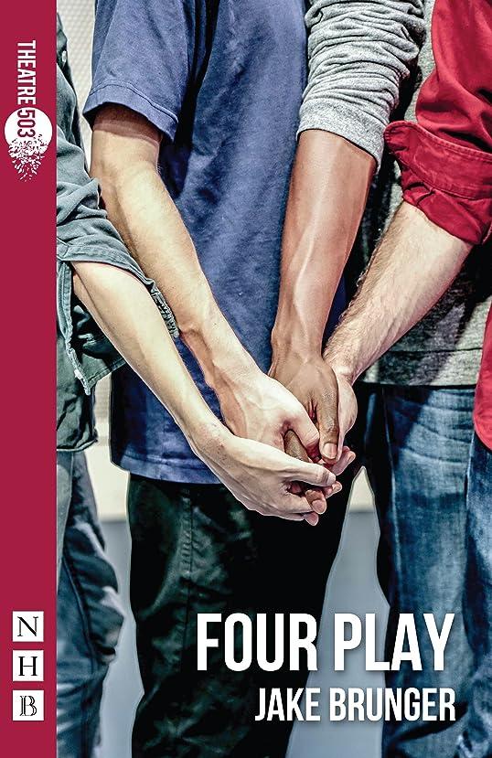 新聞仕出します補体Four Play (NHB Modern Plays) (English Edition)
