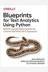 Blueprints for Text Analytics Using Python: Machine Learning-Based Solutions for Common Real World (NLP) Applications Kindle Edition