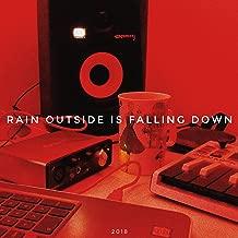 Rain Outside Is Falling Down