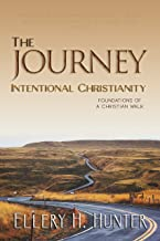 The Journey - Intentional Christianity: Foundations of a Christian Walk (English Edition)