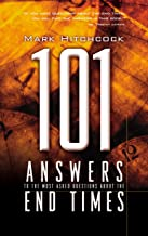101 Answers to the Most Asked Questions about the End Times (End Times Answers)