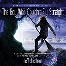 The Boy Who Couldn't Fly Straight: The Broom Closet Stories, Book 1