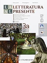 Scaricare Libri La letteratura al presente. Per le Scuole superiori. Con e-book. Con espansione online: 3 PDF