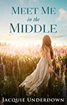 Meet Me in the Middle (Wattle Valley, #2)