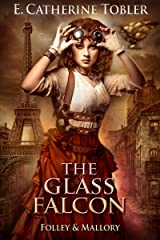 The Glass Falcon (Folley & Mallory Adventure Book 2) Kindle Edition