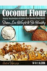 Coconut Flour Cookbook: Gluten-Free Low Carb Coconut Flour Recipes Kindle Edition