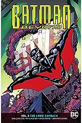 Batman Beyond (2016-) Vol. 3: The Long Payback Kindle Edition