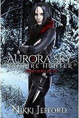 Northern Bites (Aurora Sky: Vampire Hunter Book 2) Kindle Edition