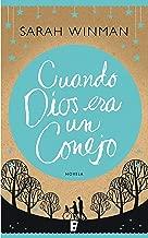 Cuando Dios era un conejo (Spanish Edition)