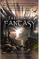 Fall Into Fantasy: 2017 Edition Kindle Edition