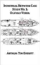 Industrial Network Case Study No. 1: Oilfield Vessel (Industrial Network Case Studies)