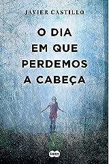 O dia em que perdemos a cabeça (Portuguese Edition) Formato Kindle