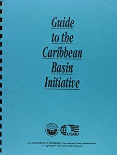 Guide To The Caribbean Basin Initiative 1994