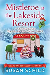 Mistletoe at the Lakeside Resort: The Lakeside Resort Series Book 3 Kindle Edition