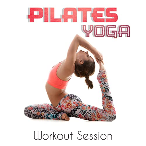 Pilates Yoga Workout Session: Best 2018 Songs for Warm Up ...