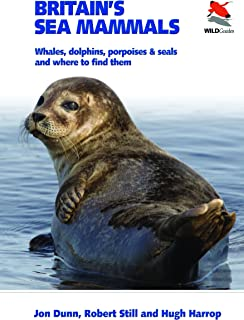Britain's Sea Mammals: Whales, Dolphins, Porpoises, and Seals and Where to Find Them (Britain's Wildlife Book 14)