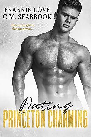 Dating Princeton Charming (The Princeton Charming Series Book 2) (English Edition)