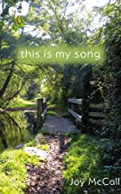 this is my song: tanka prose about letting go and letting be