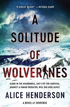 A Solitude of Wolverines: A Novel of Suspense (Alex Carter Series Book 1)
