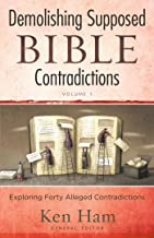 Demolishing Supposed Bible Contradictions Volume 1
