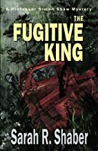 The Fugitive King (The Professor Simon Shaw Murder Mysteries Book 3)