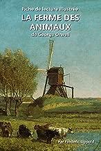 Fiche de lecture illustrée - La Ferme des animaux, de George Orwell: Résumé et analyse complète de l'œuvre (French Edition)