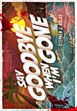 Say Goodbye When I'm Gone: A Gritty Noir Thriller