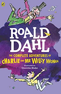 The Complete Adventures of Charlie and Mr Willy Wonka by Roald Dahl - Paperback
