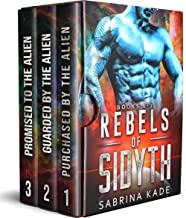 Rebels of Sidyth Series (Books 1 - 3): A Sci-Fi Alien Romance Collection