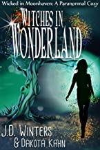 Witches in Wonderland (Wicked in Moonhaven~A Paranormal Cozy Book 3)