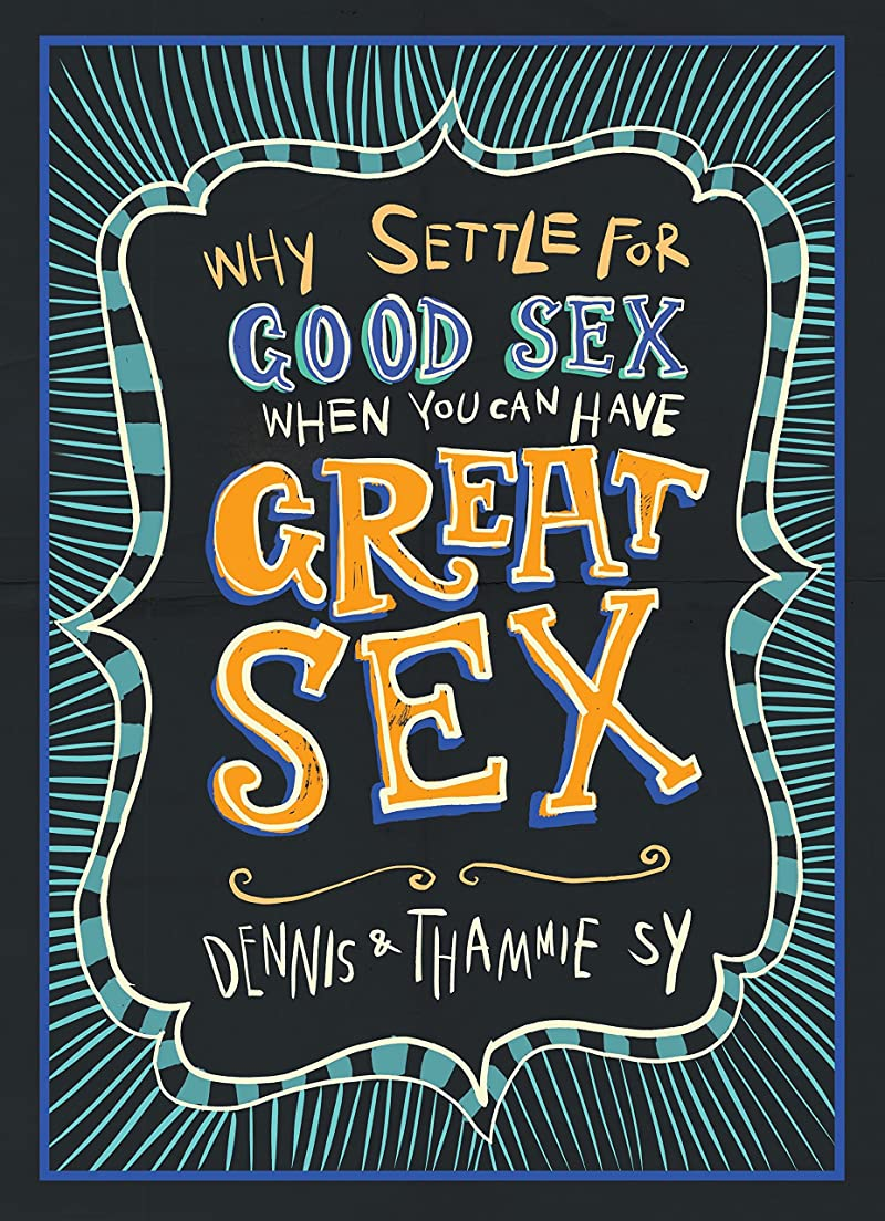 詐欺確かな注意The Great Sex Book: Why Settle For Good Sex When You Can Have Great Sex? (English Edition)