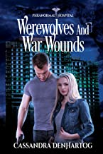 Werewolves and War Wounds (Paranormal Hospital Book 2)