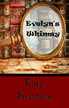 Evelyn's Whimsy