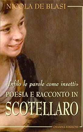 Infilo le parole come insetti. Poesia e racconto in Scotellaro (POLLINE Vol. 41)