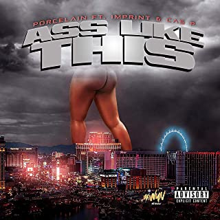 Ass Like This (feat. Imprint & Cas P) [Explicit]
