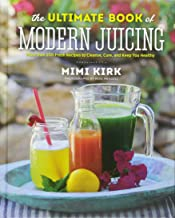 Best the ultimate book of modern juicing Reviews