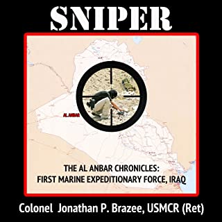 Sniper: The Al Anbar Chronicles: First Marine Expeditionary Force - Iraq, Book 3