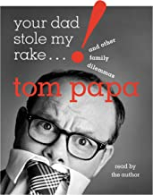 Your Dad Stole My Rake: And Other Family Dilemmas