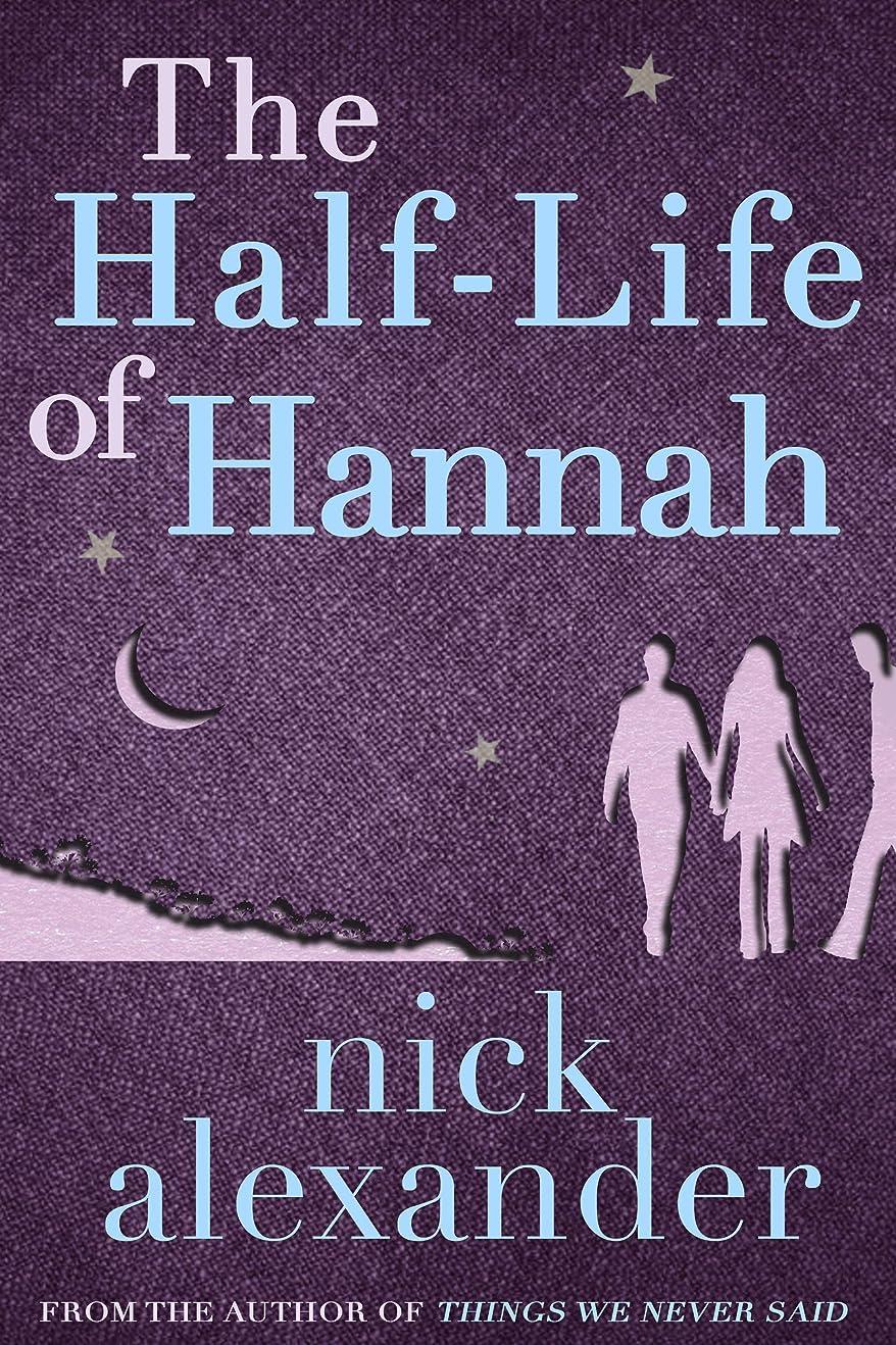 正当な適切に手荷物The Half-Life Of Hannah (Hannah series Book 1) (English Edition)