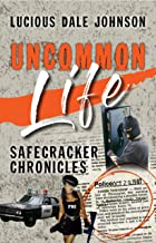 Uncommon Life: Safecracker Chronicles