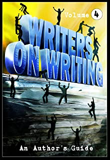 Writers on Writing Vol.4: An Author's Guide (English Edition)
