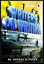 Writers on Writing Vol.4: An Author's Guide
