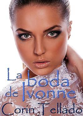 La boda de Ivonne (Spanish Edition)
