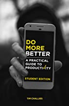 Do More Better (Student Edition): A Practical Guide to Productivity