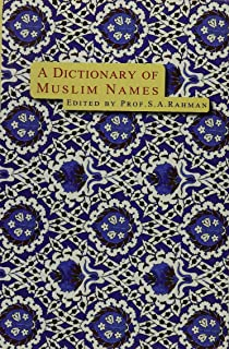 A Dictionary of Muslim Names (English and Arabic Edition)