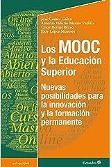 Los MOOC y la Educación Superior: Nuevas posibilidades para la innovación y la formación permanente (Universidad) (Spanish Edition) Kindle Edition