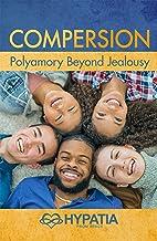 Compersion: Polyamory Beyond Jealousy (English Edition)