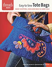 Easy-To-Sew Tote Bags: Make Shoppers, Shoulder Bags & Carry-Alls