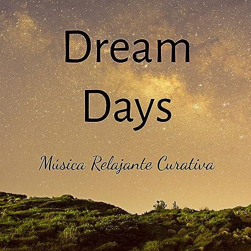 Dream Days - Música Relajante Curativa para Meditación ...