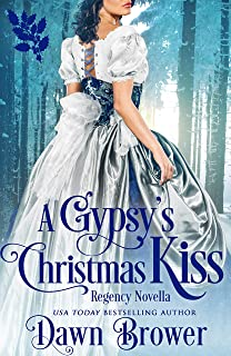 A Gypsy's Christmas Kiss: Connected by a Kiss (Scandal Meets Love Book 7)